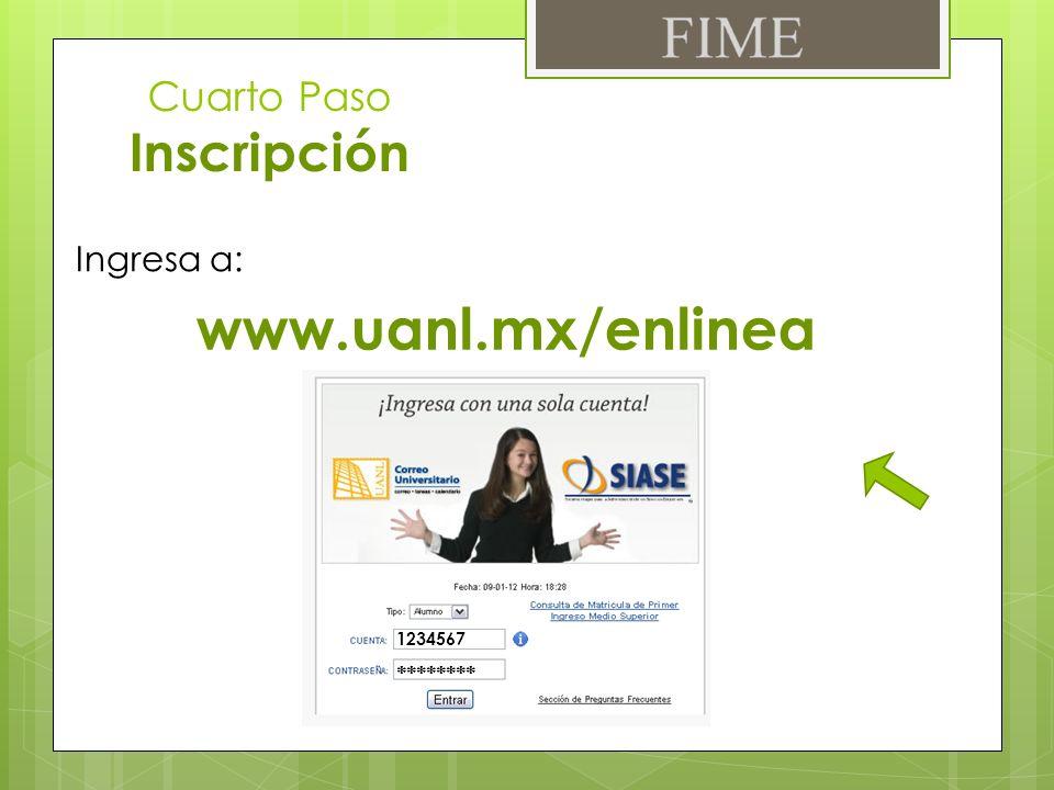 Ingresa a: www.uanl.mx/enlinea 1234567 ********
