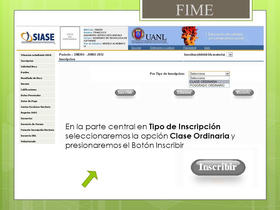 En la parte central en Tipo de Inscripción seleccionaremos la opción Clase Ordinaria y presionaremos el Botón Inscribir
