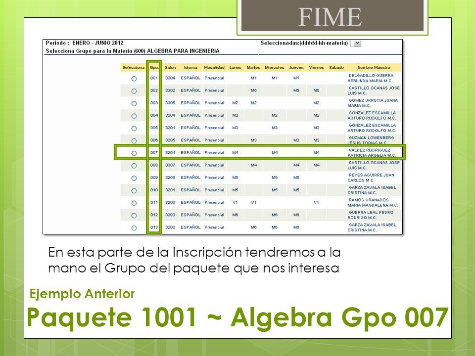 En esta parte de la Inscripción tendremos a la mano el Grupo del paquete que nos interesa Paquete 1001 ~ Algebra Gpo 007 Ejemplo Anterior