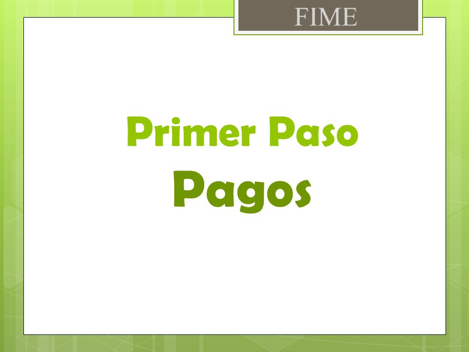 Primer Paso Pagos