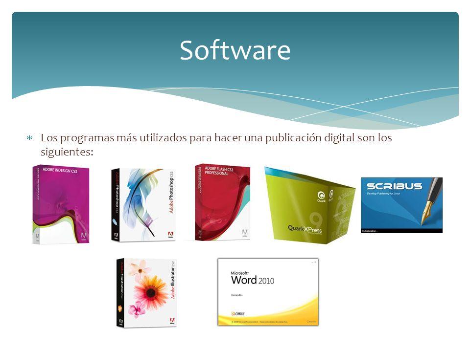 Los programas más utilizados para hacer una publicación digital son los siguientes: Software