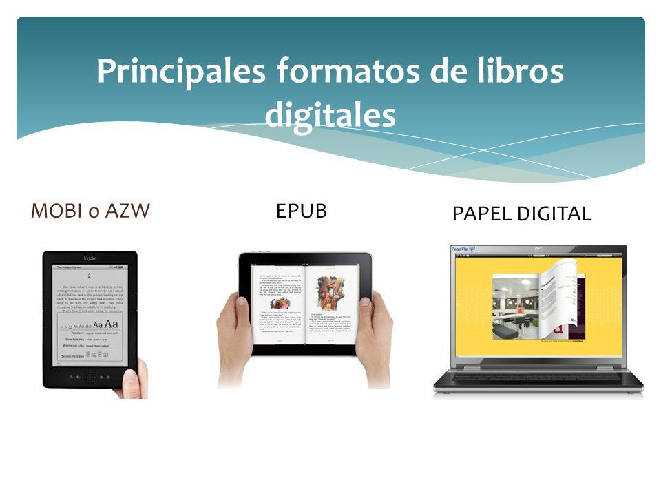 MOBI o AZW Principales formatos de libros digitales EPUB PAPEL DIGITAL