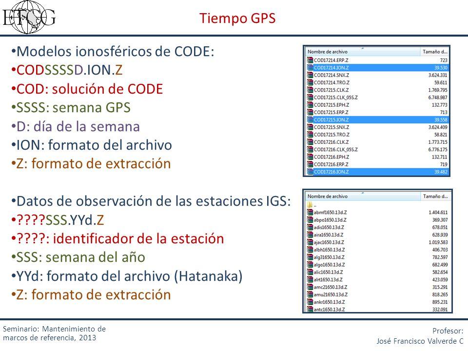 Seminario: Mantenimiento de marcos de referencia, 2013 Profesor: José Francisco Valverde C Procedimiento para preparar los datos para el procesamiento 1.Descarga los datos de observación de la semana a procesar(7 archivos / estación) 1.1 En caso de que estén en formato Hatanaka (.YYd), convertirlos a.YYo 1.2 Usar el archivo de Perl (.pl) para optimizar el archivo y poner los nombre de los archivos en mayúscula 2.