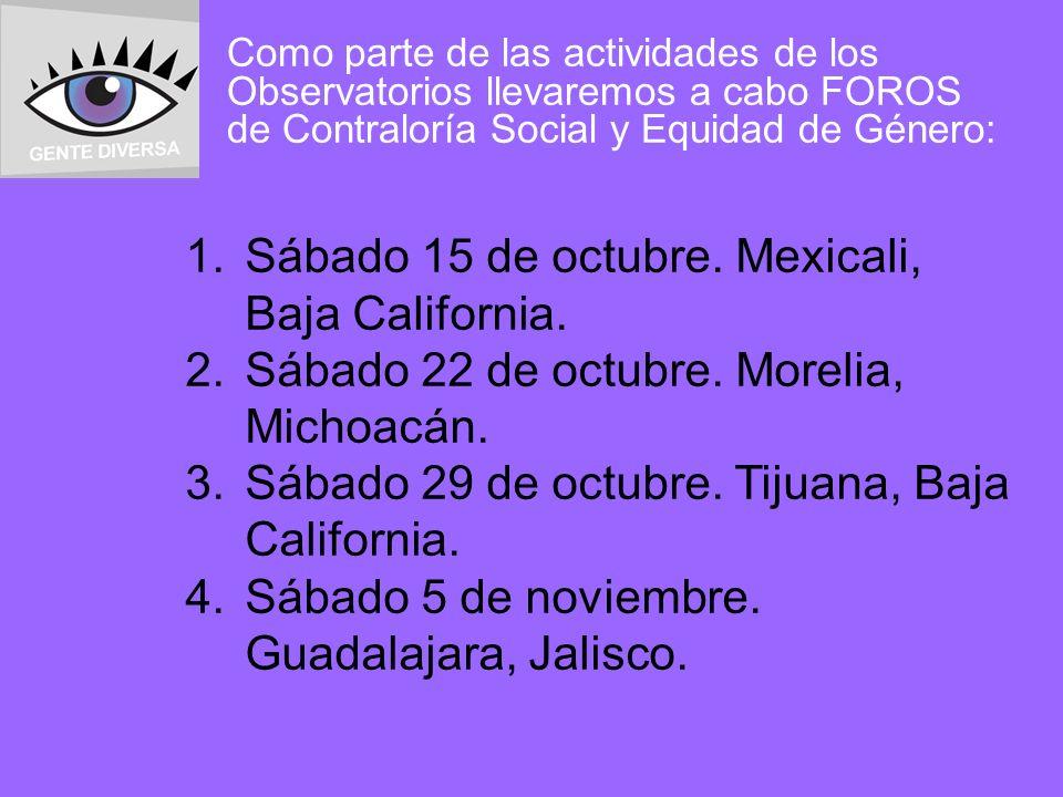 Como parte de las actividades de los Observatorios llevaremos a cabo FOROS de Contraloría Social y Equidad de Género: 1.Sábado 15 de octubre. Mexicali