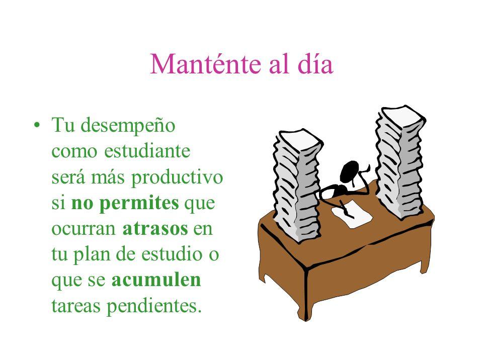 Tu desempeño como estudiante será más productivo si no permites que ocurran atrasos en tu plan de estudio o que se acumulen tareas pendientes.