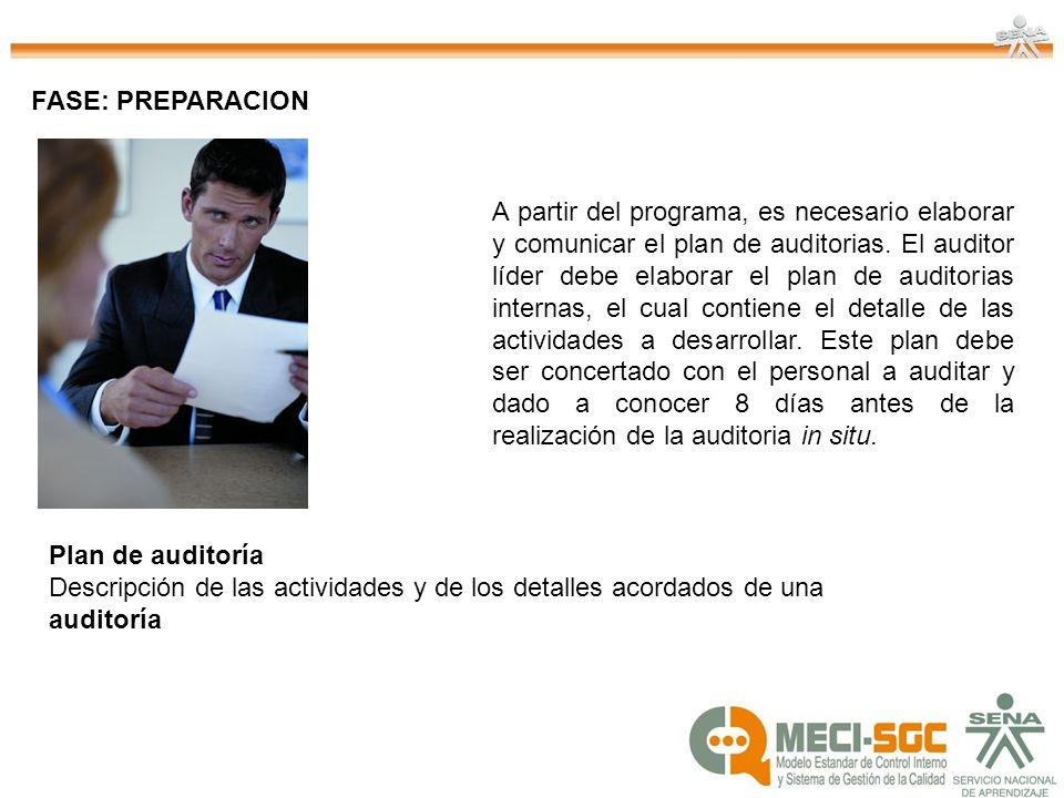 FASE: PREPARACION El equipo auditor debe preparar las listas para la verificación de los procesos a auditar y los documentos para registro de la información.