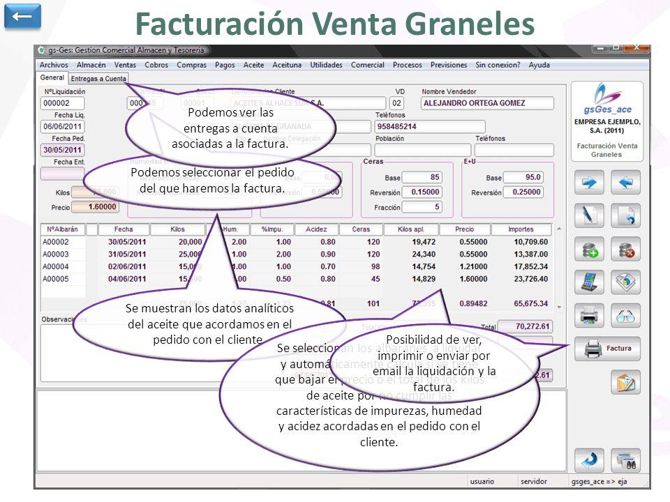 Facturación Venta Graneles Podemos seleccionar el pedido del que haremos la factura. Se muestran los datos analíticos del aceite que acordamos en el p