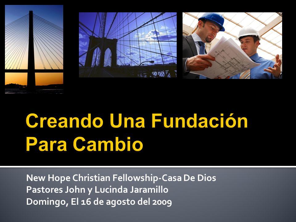 New Hope Christian Fellowship-Casa De Dios Pastores John y Lucinda Jaramillo Domingo, El 16 de agosto del 2009