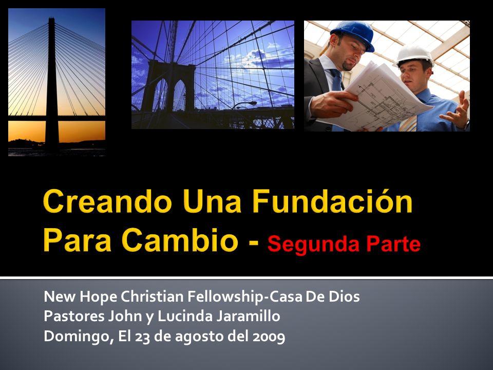 New Hope Christian Fellowship-Casa De Dios Pastores John y Lucinda Jaramillo Domingo, El 23 de agosto del 2009