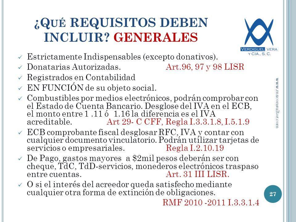 ¿Q UÉ REQUISITOS DEBEN INCLUIR.GENERALES Estrictamente Indispensables (excepto donativos).