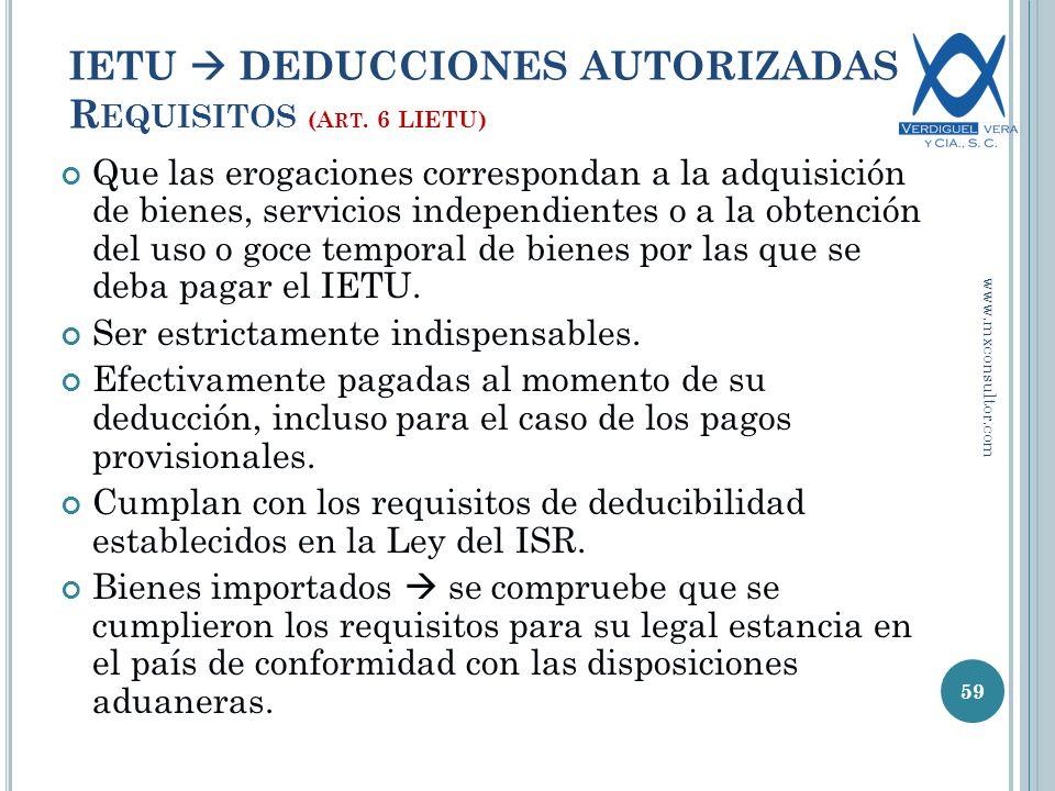 Que las erogaciones correspondan a la adquisición de bienes, servicios independientes o a la obtención del uso o goce temporal de bienes por las que se deba pagar el IETU.