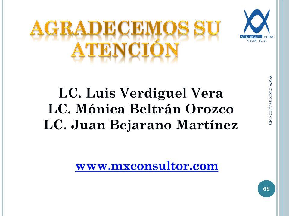 69 LC. Luis Verdiguel Vera LC. Mónica Beltrán Orozco LC. Juan Bejarano Martínez www.mxconsultor.com