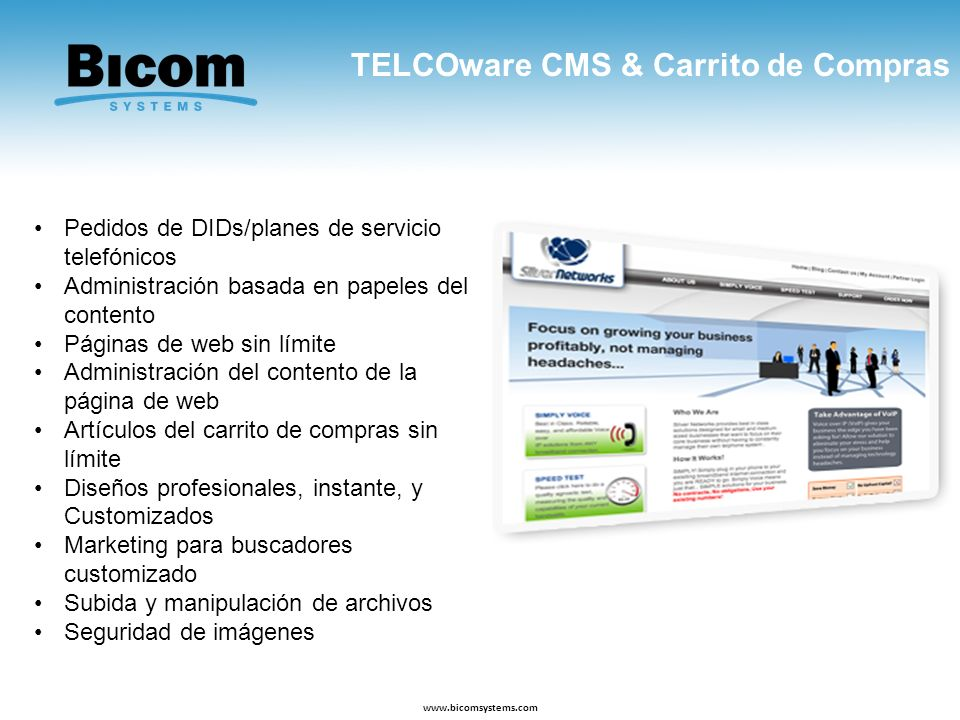 TELCOware CMS & Carrito de Compras www.bicomsystems.com Pedidos de DIDs/planes de servicio telefónicos Administración basada en papeles del contento P