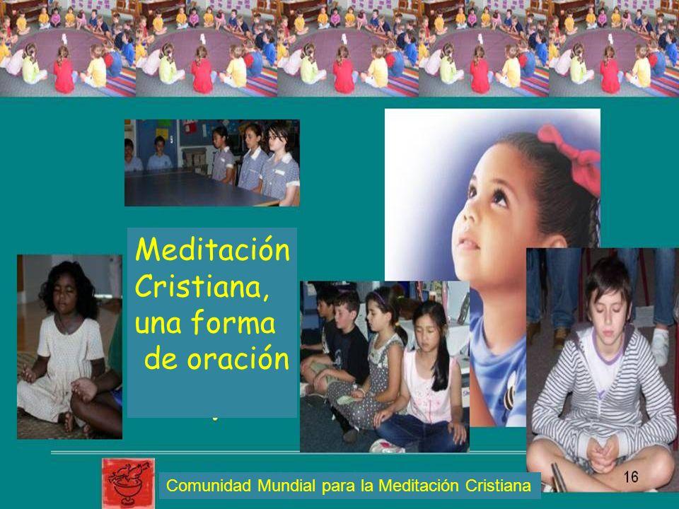 Meditación Cristiana, una forma de oración Comunidad Mundial para la Meditación Cristiana