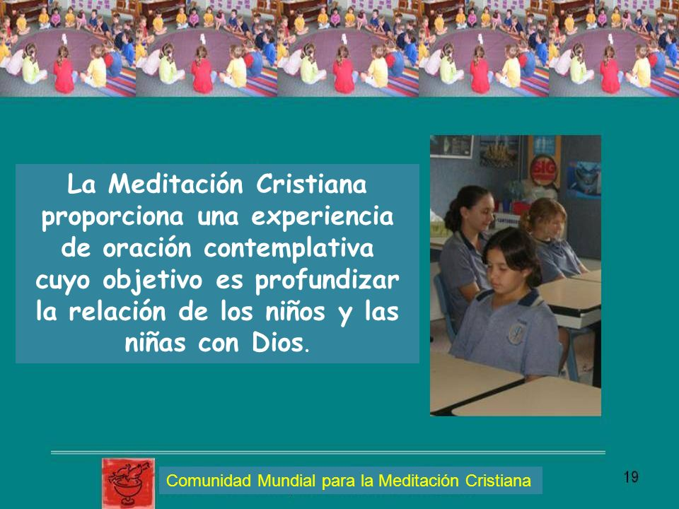 La Meditación Cristiana proporciona una experiencia de oración contemplativa cuyo objetivo es profundizar la relación de los niños y las niñas con Dio