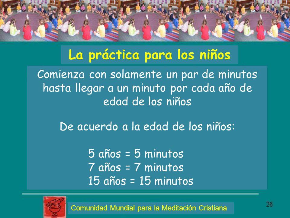 La práctica para los niños Comienza con solamente un par de minutos hasta llegar a un minuto por cada año de edad de los niños De acuerdo a la edad de