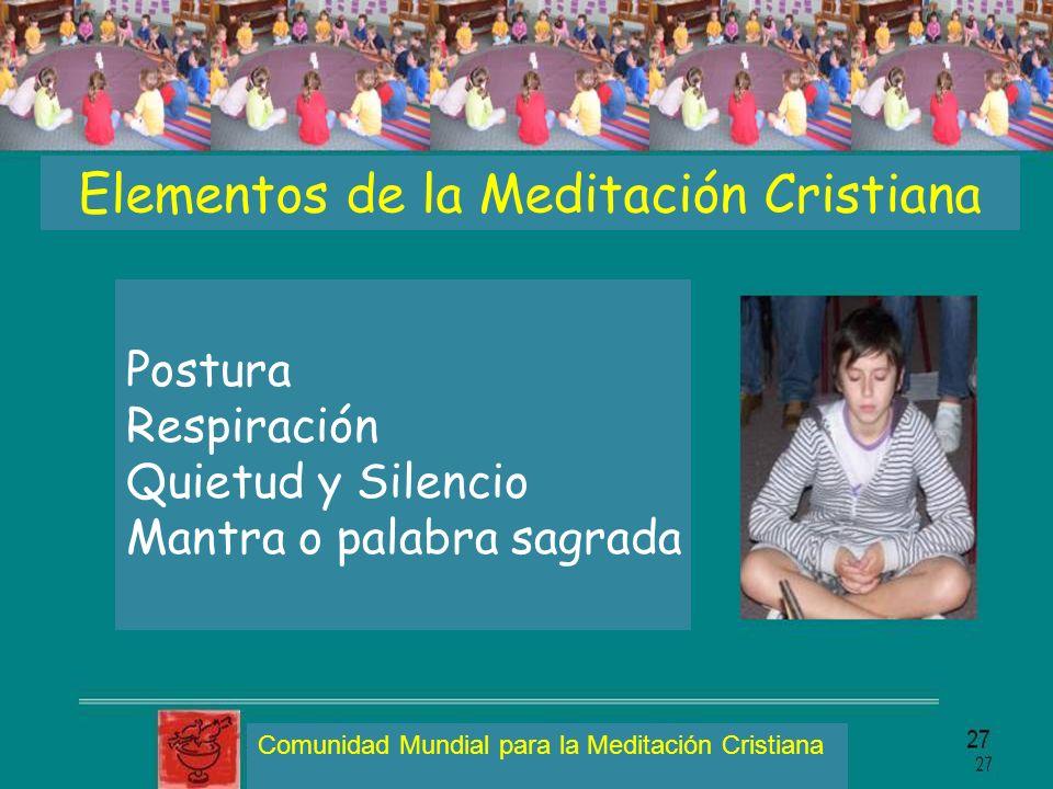 Elementos de la Meditación Cristiana Postura Respiración Quietud y Silencio Mantra o palabra sagrada Comunidad Mundial para la Meditación Cristiana
