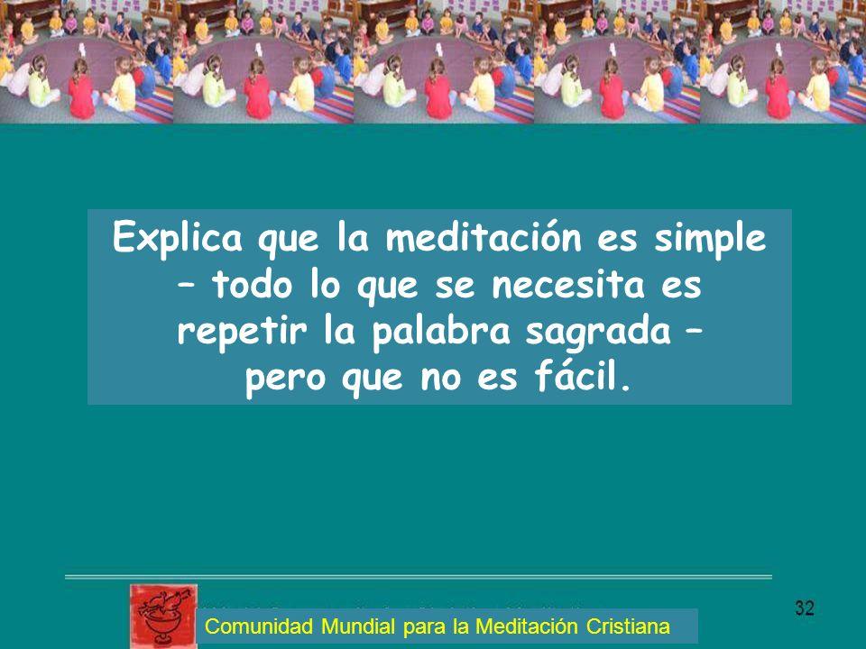 Explica que la meditación es simple – todo lo que se necesita es repetir la palabra sagrada – pero que no es fácil. Comunidad Mundial para la Meditaci