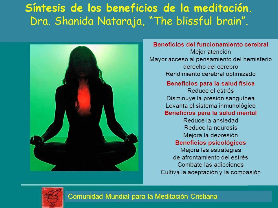 Síntesis de los beneficios de la meditación. Dra. Shanida Nataraja, The blissful brain. Beneficios del funcionamiento cerebral Mejor atención Mayor ac