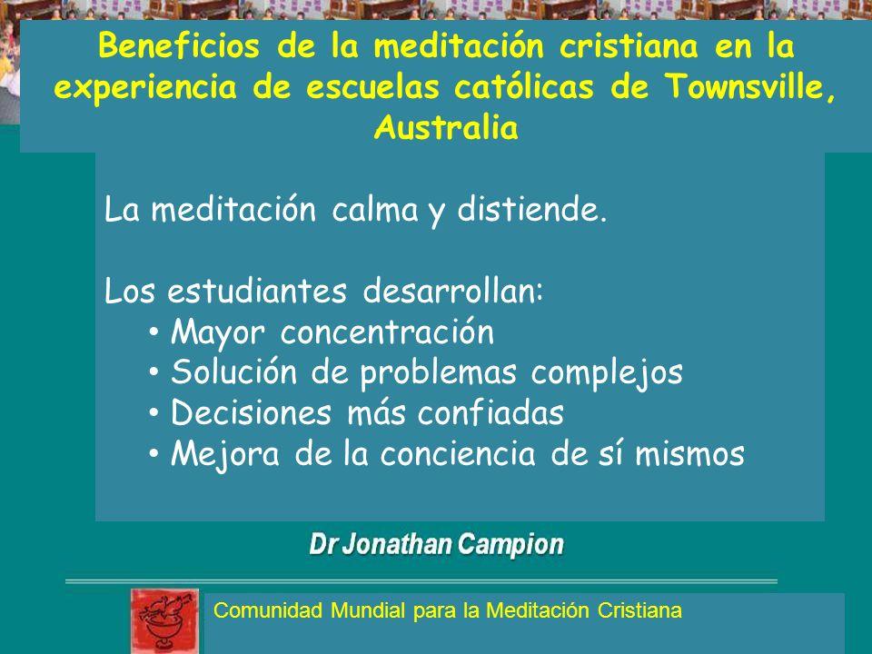 Beneficios de la meditación cristiana en la experiencia de escuelas católicas de Townsville, Australia Comunidad Mundial para la Meditación Cristiana