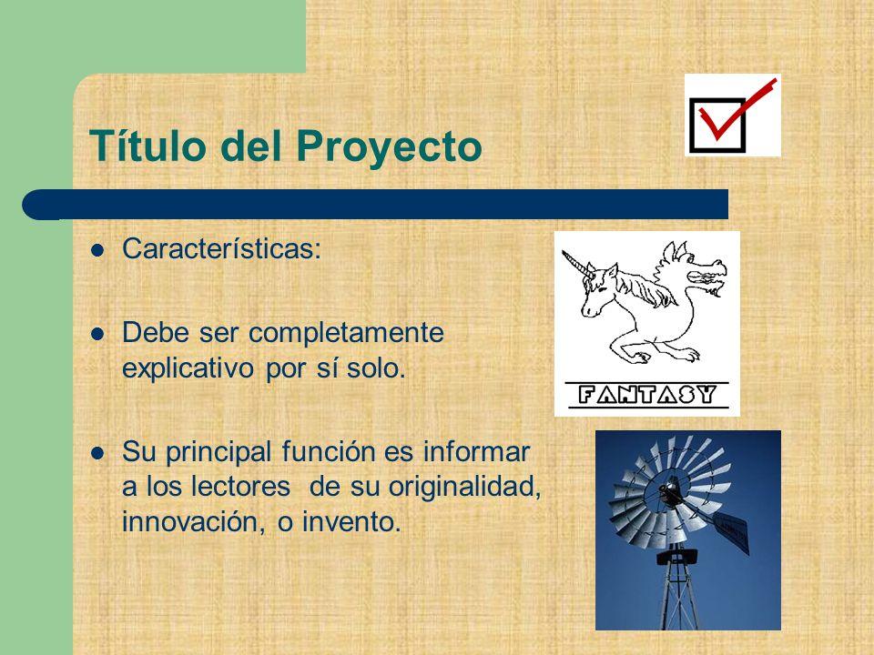 Título del Proyecto Características: Debe ser completamente explicativo por sí solo.