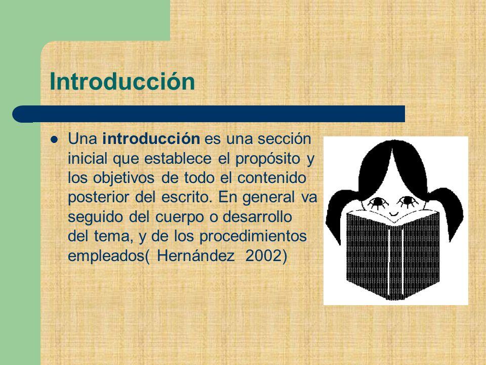 Introducción Una introducción es una sección inicial que establece el propósito y los objetivos de todo el contenido posterior del escrito.