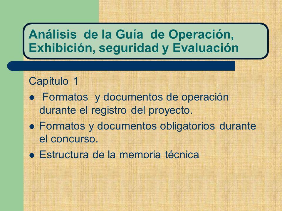 Análisis de la Guía de Operación, Exhibición, seguridad y Evaluación Capítulo 1 Formatos y documentos de operación durante el registro del proyecto.