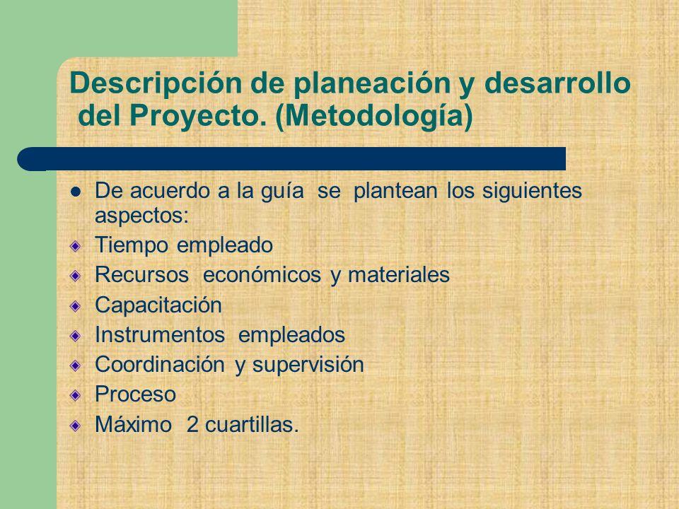 Descripción de planeación y desarrollo del Proyecto.
