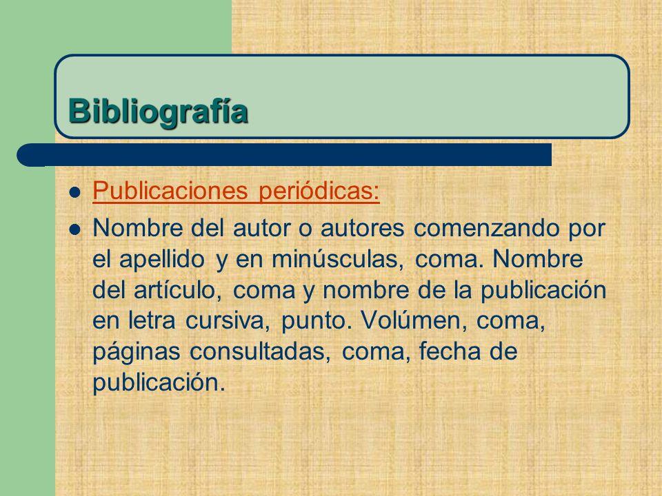 Publicaciones periódicas: Nombre del autor o autores comenzando por el apellido y en minúsculas, coma.