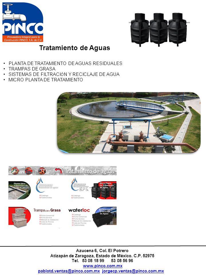 Azucena 6, Col. El Potrero Atizapán de Zaragoza, Estado de México. C.P. 52975 Tel. 53 08 18 99 53 08 56 96 www.pinco.com.mx pablotd.ventas@pinco.com.m
