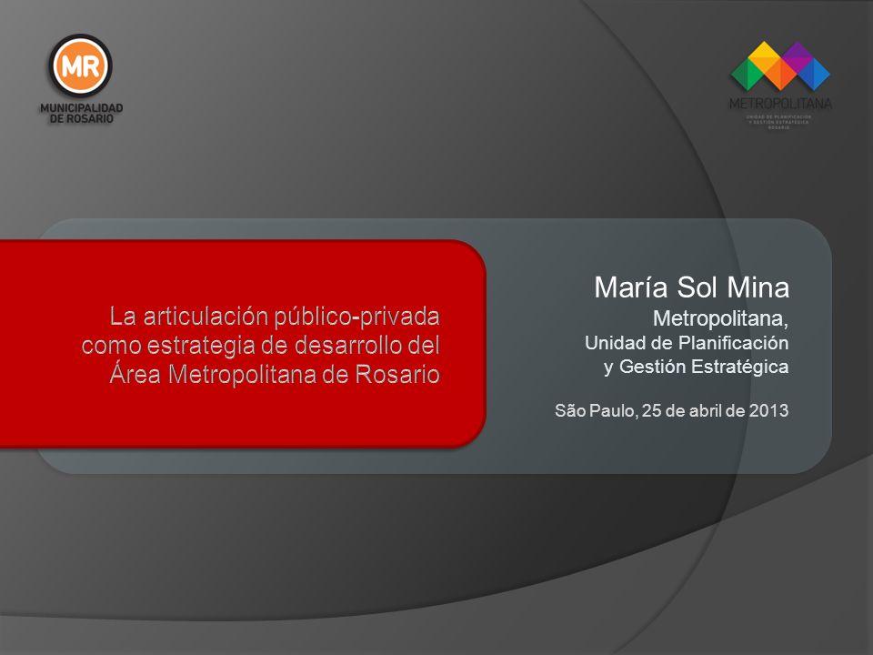 María Sol Mina Metropolitana, Unidad de Planificación y Gestión Estratégica São Paulo, 25 de abril de 2013
