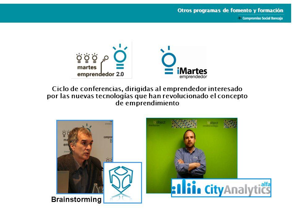 Ciclo de conferencias, dirigidas al emprendedor interesado por las nuevas tecnologías que han revolucionado el concepto de emprendimiento Brainstorming Otros programas de fomento y formación
