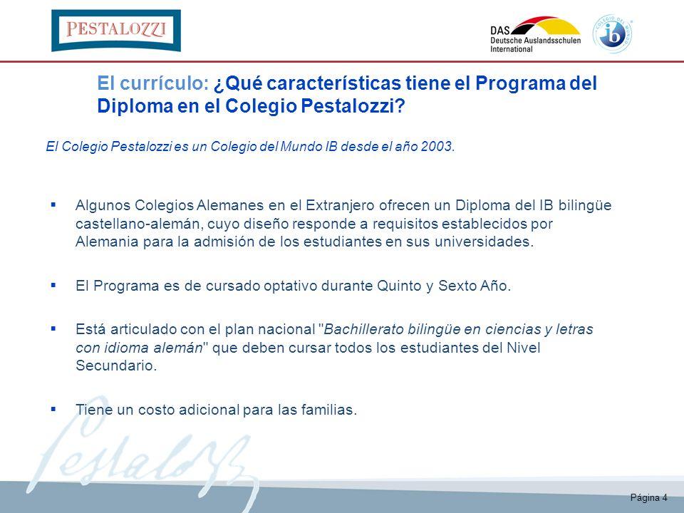 El currículo: ¿Qué características tiene el Programa del Diploma en el Colegio Pestalozzi? Algunos Colegios Alemanes en el Extranjero ofrecen un Diplo