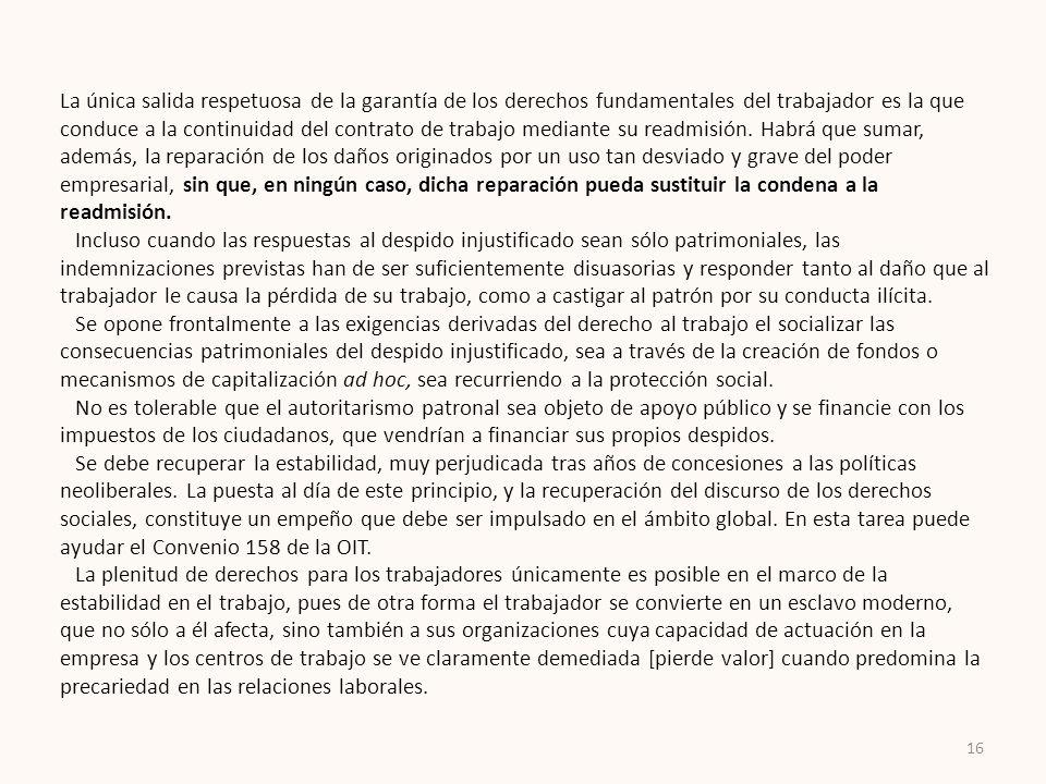 La única salida respetuosa de la garantía de los derechos fundamentales del trabajador es la que conduce a la continuidad del contrato de trabajo medi