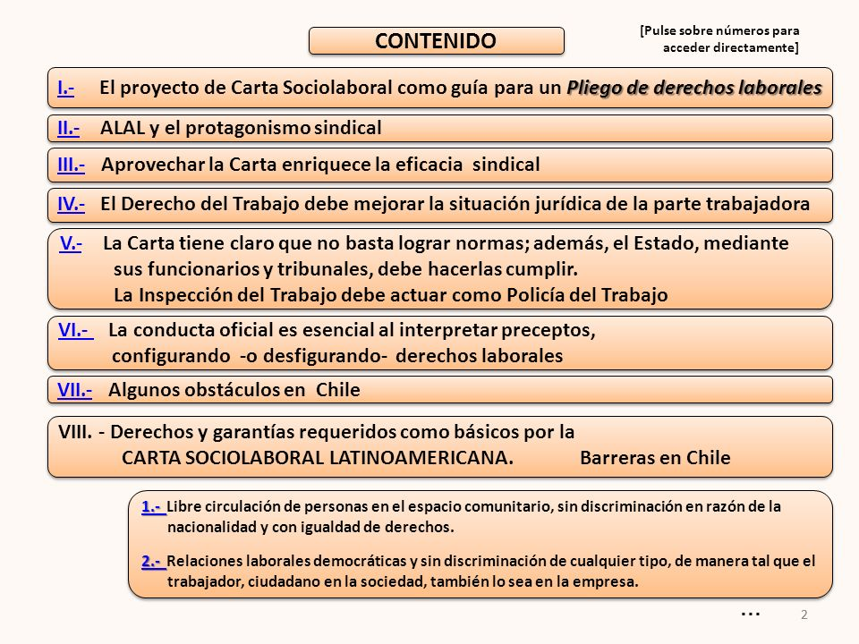 13 Obstáculos en Chile Ya en otros trabajos hemos descrito vicios que corroen a la legalidad, tales como: - Protección del libre despido patronal (artículo 161 del vigente Código laboral).
