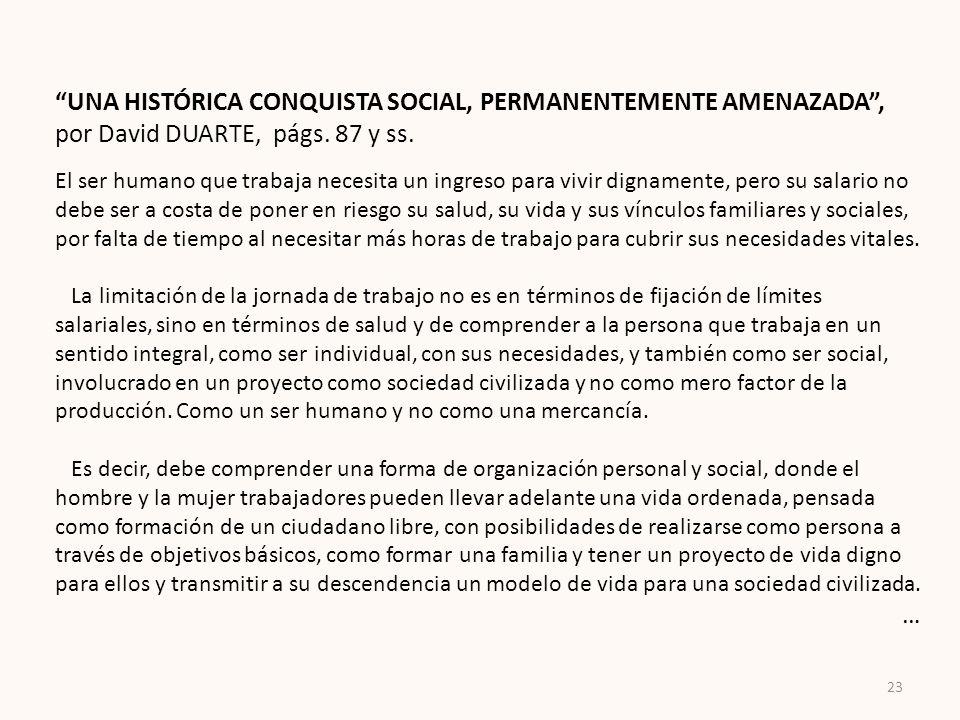 UNA HISTÓRICA CONQUISTA SOCIAL, PERMANENTEMENTE AMENAZADA, por David DUARTE, págs. 87 y ss. El ser humano que trabaja necesita un ingreso para vivir d