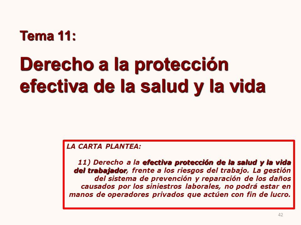 Tema 11: Derecho a la protección efectiva de la salud y la vida LA CARTA PLANTEA: efectiva protección de la salud y la vida del trabajador 11) Derecho