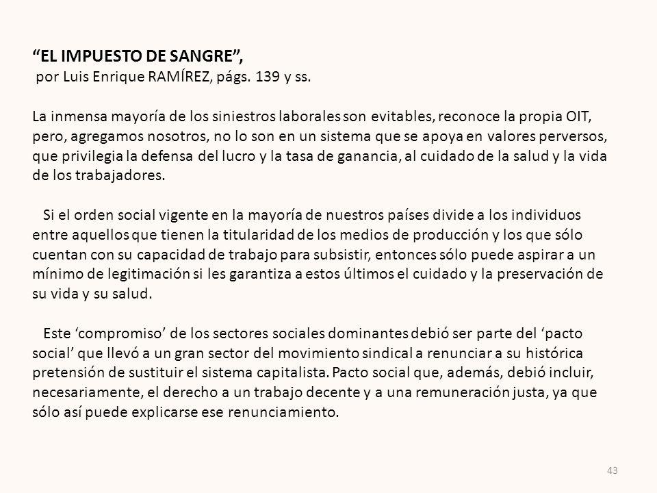 EL IMPUESTO DE SANGRE, por Luis Enrique RAMÍREZ, págs. 139 y ss. La inmensa mayoría de los siniestros laborales son evitables, reconoce la propia OIT,