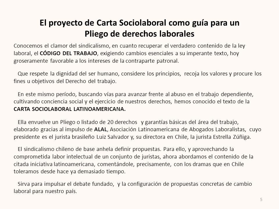 El proyecto de Carta Sociolaboral como guía para un Pliego de derechos laborales Conocemos el clamor del sindicalismo, en cuanto recuperar el verdader