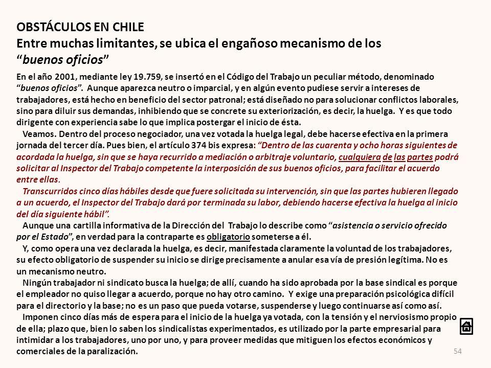OBSTÁCULOS EN CHILE Entre muchas limitantes, se ubica el engañoso mecanismo de los buenos oficios En el año 2001, mediante ley 19.759, se insertó en e