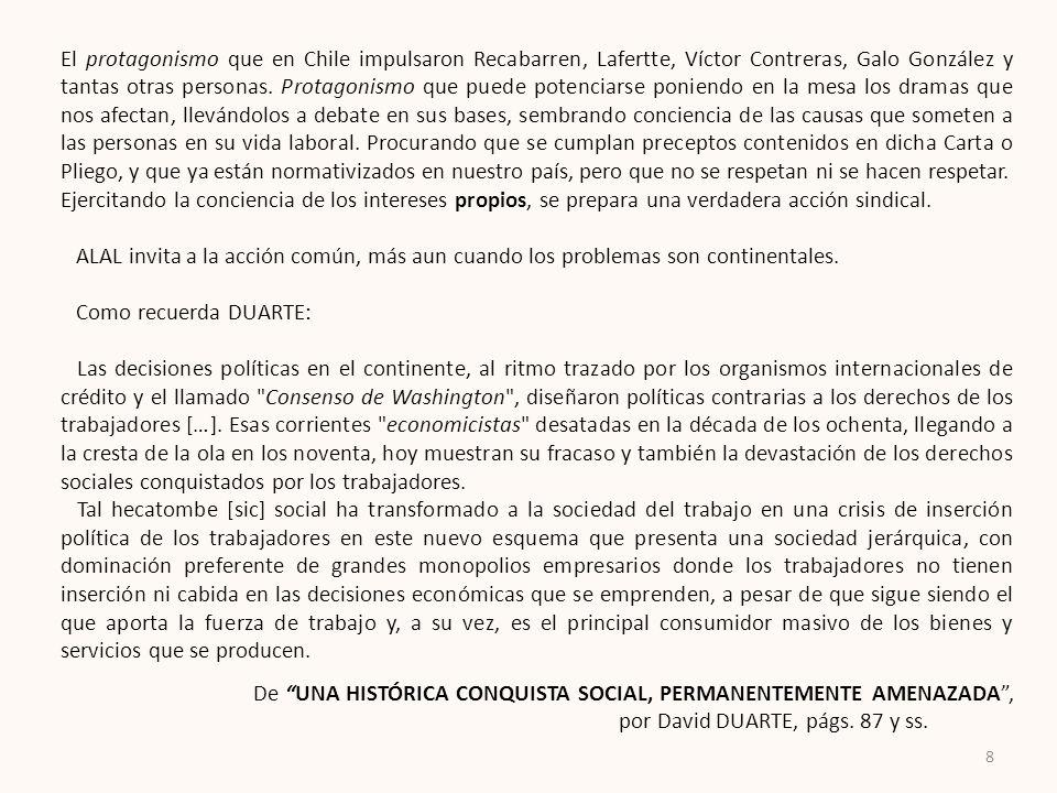 El protagonismo que en Chile impulsaron Recabarren, Lafertte, Víctor Contreras, Galo González y tantas otras personas. Protagonismo que puede potencia