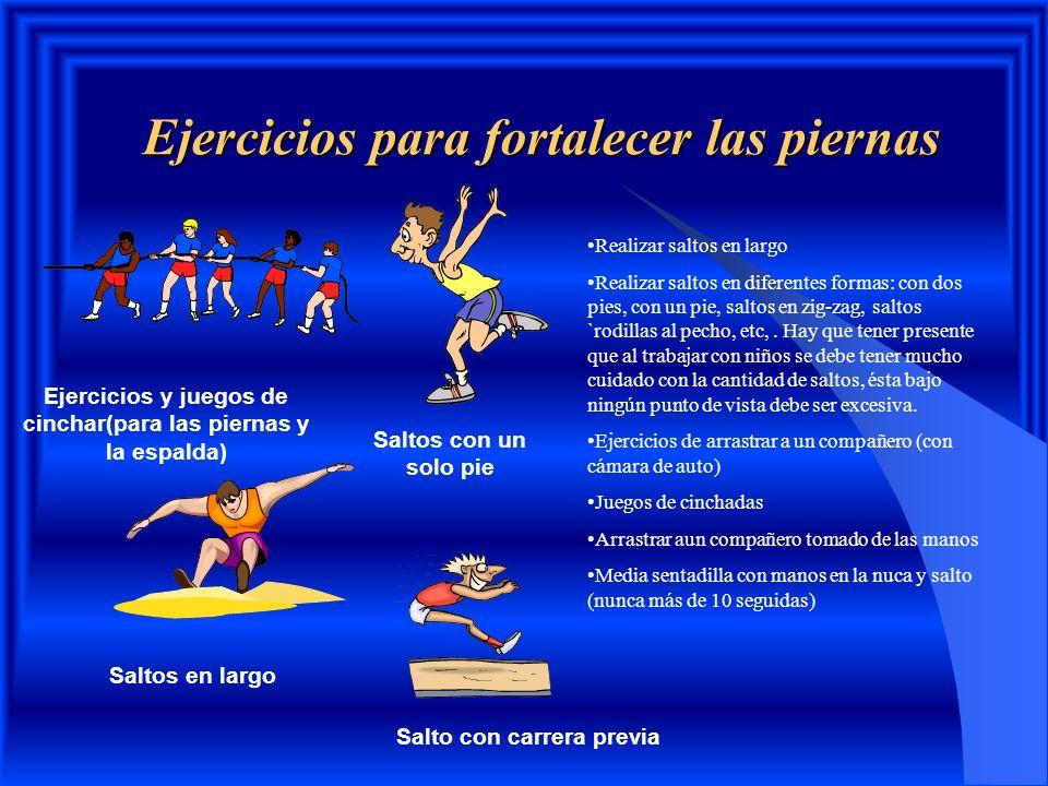Ejercicios para fortalecer las piernas Realizar saltos en largo Realizar saltos en diferentes formas: con dos pies, con un pie, saltos en zig-zag, sal