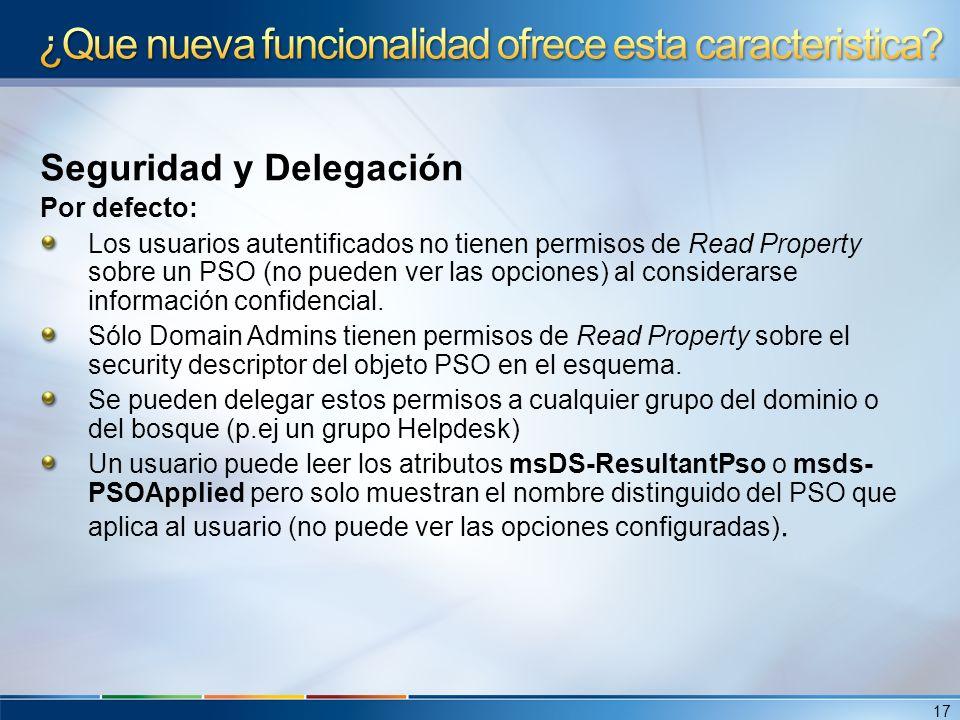 Seguridad y Delegación Por defecto: Los usuarios autentificados no tienen permisos de Read Property sobre un PSO (no pueden ver las opciones) al consi