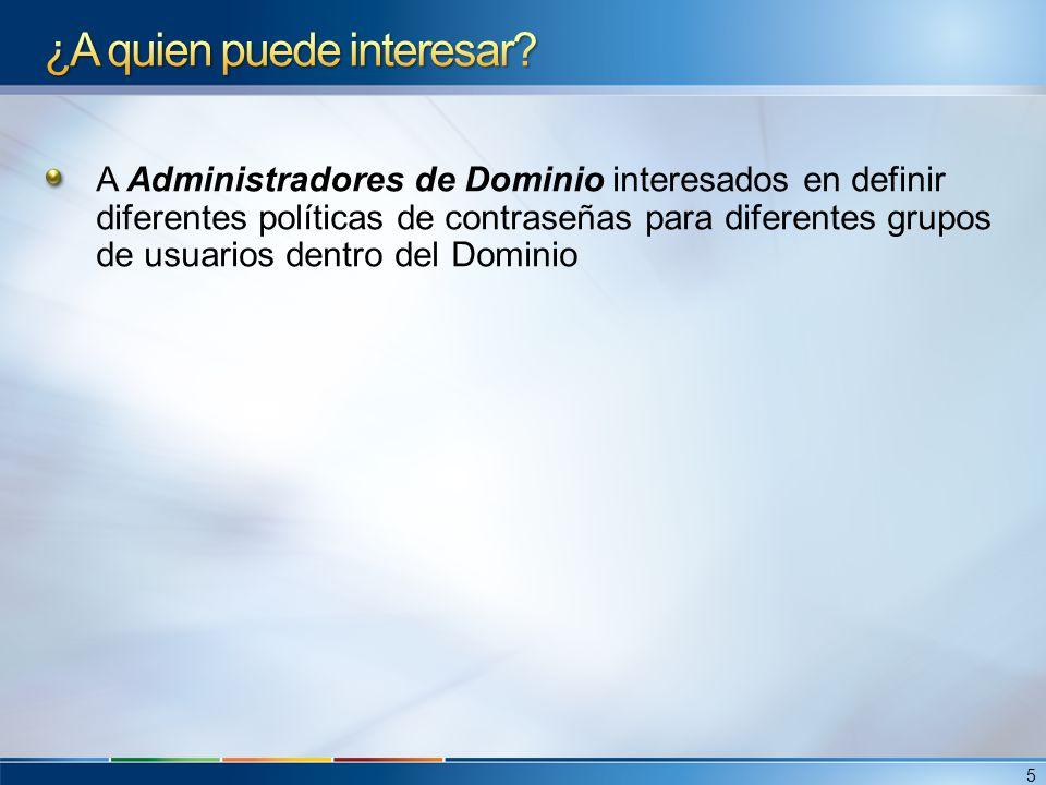 Seguridad y Delegación Por defecto solo los Domain Admins pueden crear PSOs.