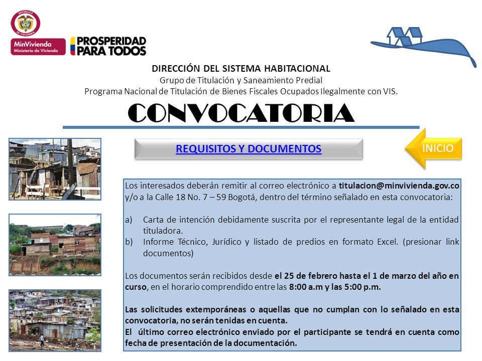 Los interesados deberán remitir al correo electrónico a titulacion@minvivienda.gov.co y/o a la Calle 18 No.