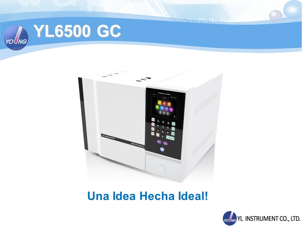 Módulos del GC YL6500 Inyectores con rendimientos mejorados Inyector Capilar (Split/Splitless) - Temperatura Máxima: 400 o C - Ajuste de Presión : 0.01 ~ 100 psi - Ajuste de Flujo de columna : 0.1 ~ 400 ml/min N 2 0 ~ 1000ml/min He - Tiempo de Splitless Mínimo: 0.01min - Estabilidad de flujo < ±0.05ml/min - Estabilidad de Presión < ± 0.05psi - Medición de Temperatura: 1 - Estabilidad de Temperatura < ±0.1
