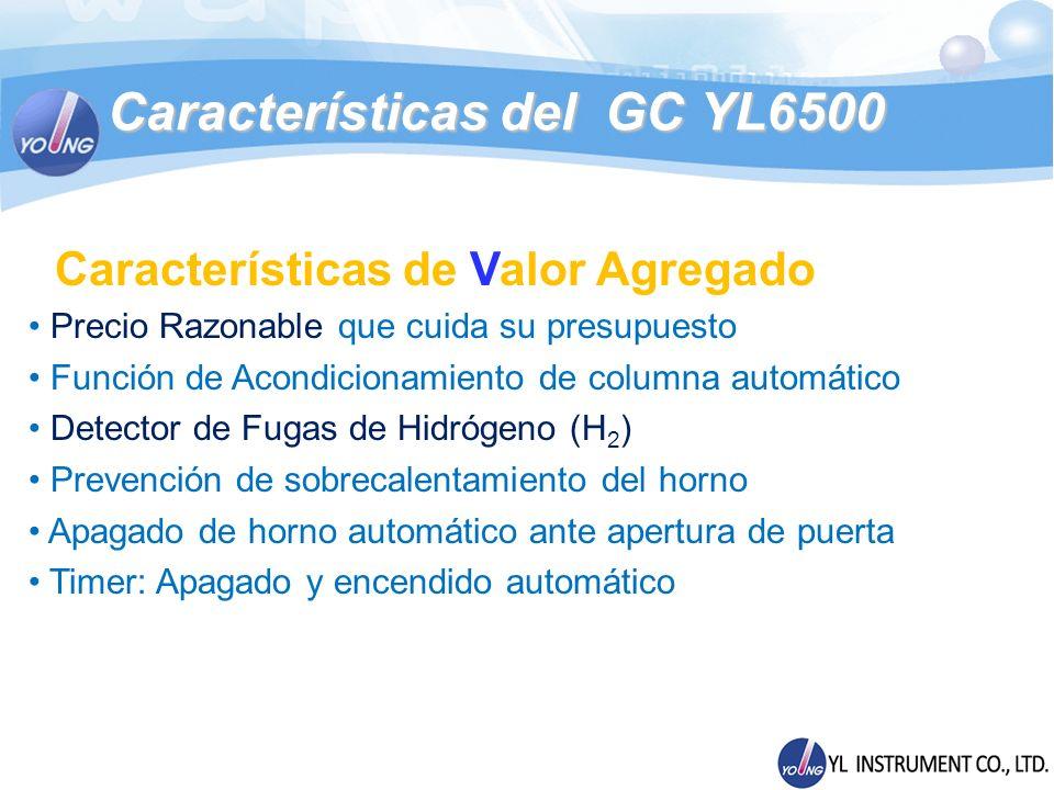 Especificaciones Comparadas YL6500 VS Compañía P YL6500GCA Clarus 680 Número Máximo de Zonas Calentadas 10 Número Máximo de Inyectores32 Número Máximo de Detectores32 Número Máximo de Métodos Guardados205 Número Máximo de Rampas Programadas 25/269/10 Descenso de temperatura (Horno)6.5 min 450°C a 50°C 2.0 min 450 a 50 en condiciones especificas Limite de Detección FID 2.0 pg Carbono/seg como Dodecano (Carrier N2) 3 pg Carbono/seg (Como Tridecano) Limite de Detección TCD 2.5 ng/ml como Dodecano μTCD : 0.4 ng/ml 1000 ng/mL Nonano Limite de Detección ECD <10 fg/seg Como Lindano< 50 fg como Nitrógeno Comparaciones GC YL6500