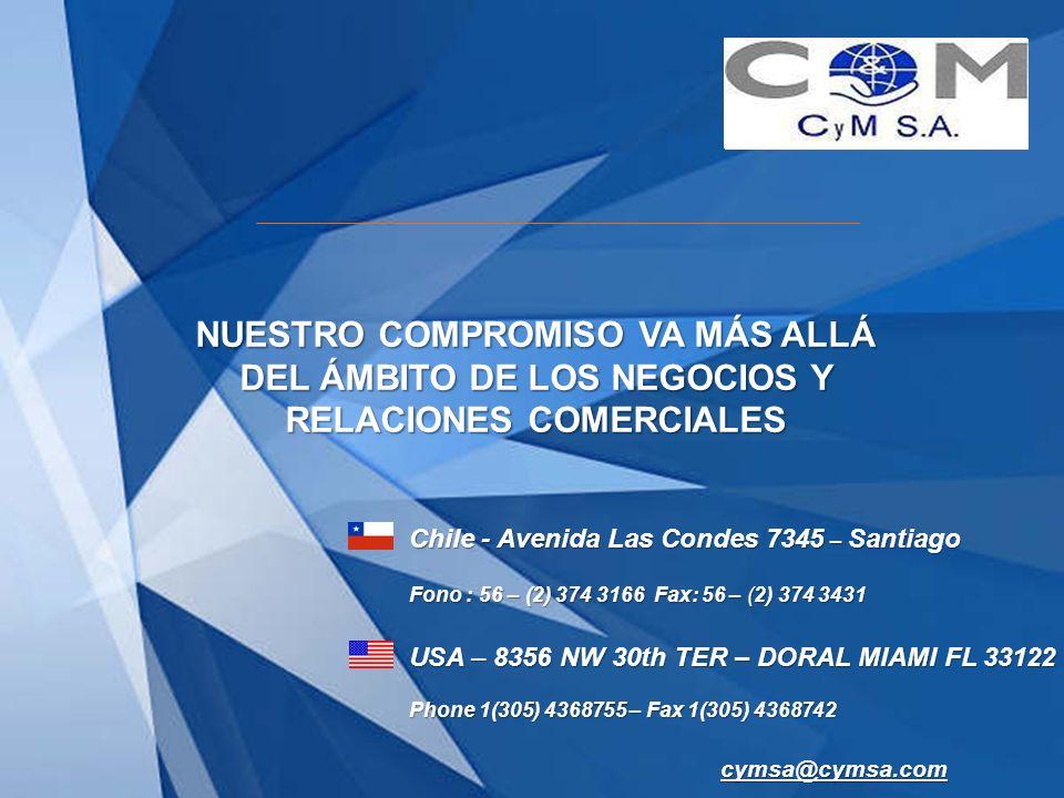 NUESTRO COMPROMISO VA MÁS ALLÁ DEL ÁMBITO DE LOS NEGOCIOS Y RELACIONES COMERCIALES Chile - Avenida Las Condes 7345 – Santiago Fono : 56 – (2) 374 3166