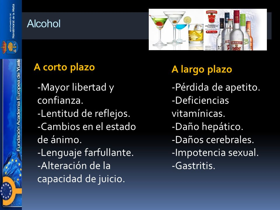 Alcohol A corto plazo A largo plazo -Mayor libertad y confianza.