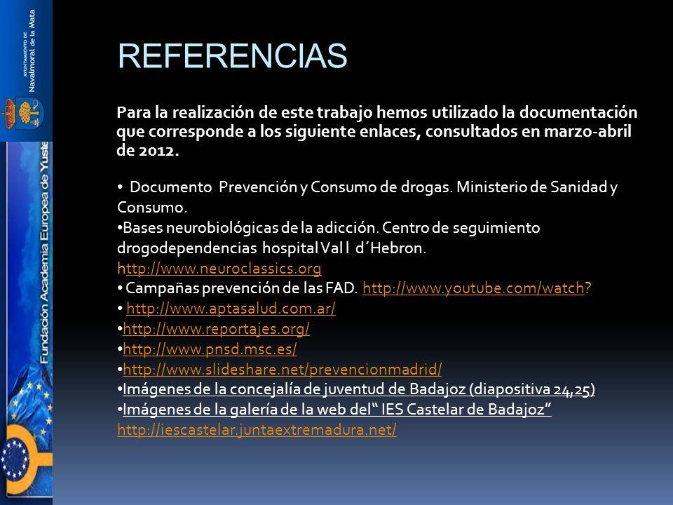 REFERENCIAS Para la realización de este trabajo hemos utilizado la documentación que corresponde a los siguiente enlaces, consultados en marzo-abril de 2012.